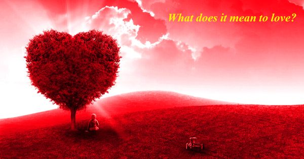 What does it mean to love – an Open Speech