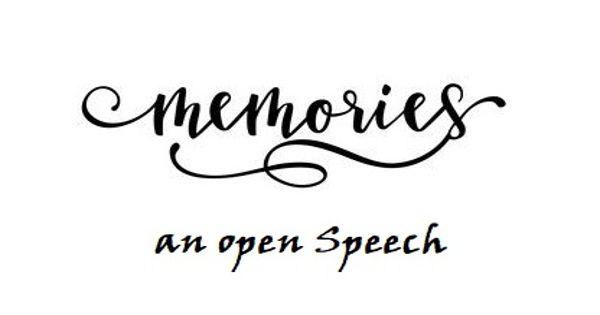 Memories – an open Speech