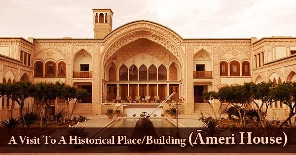 A Visit To A Historical Place/Building (Āmeri House)