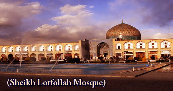 A Visit To A Historical Place/Building (Sheikh Lotfollah Mosque)