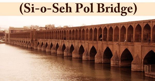 A Visit To A Historical Place/Building (Si-o-Seh Pol Bridge)