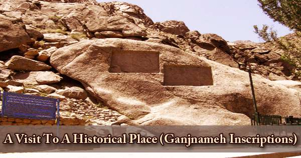 A Visit To A Historical Place/Building (Ganjnameh Inscriptions)