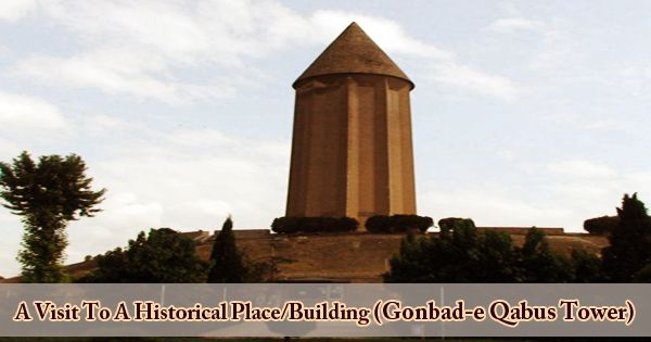 A Visit To A Historical Place/Building (Gonbad-e Qabus Tower)