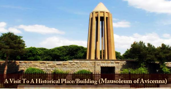 A Visit To A Historical Place/Building (Mausoleum of Avicenna)