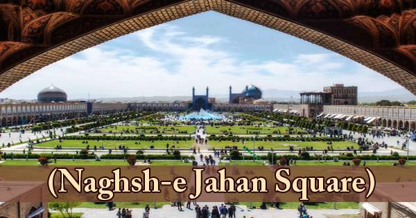 A Visit To A Historical Place/Building (Naghsh-e Jahan Square)