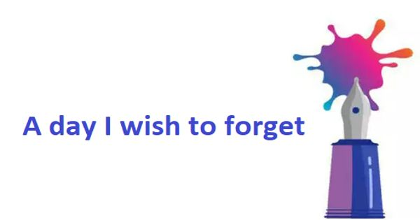 A day I wish to forget – an Open Speech
