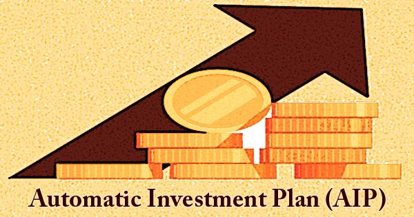 Automatic Investment Plan (AIP)