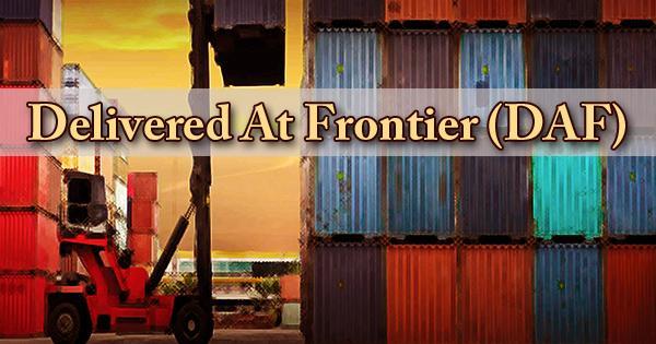 Delivered At Frontier (DAF)