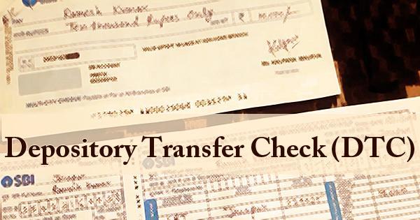 Depository Transfer Check (DTC)