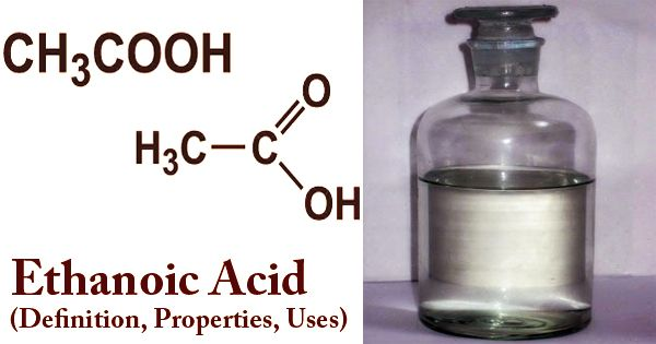 Ethanoic Acid (Definition, Properties, Uses)