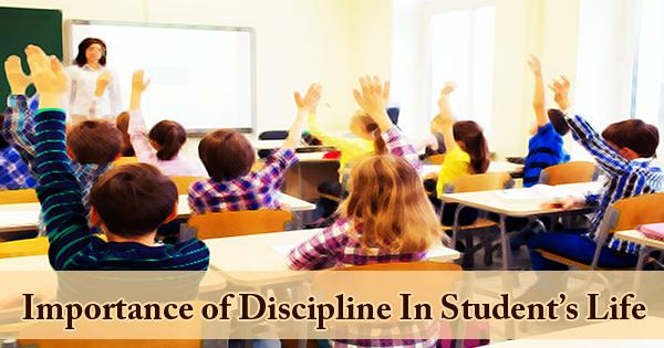 Importance of Discipline In Student's Life