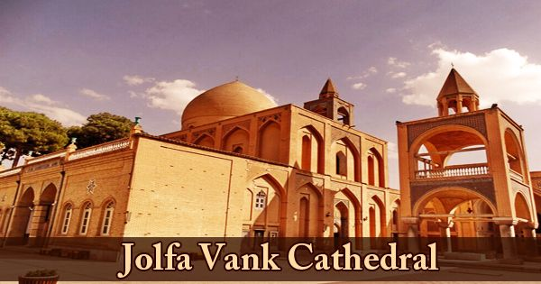 A Visit To A Historical Place/Building (Jolfa Vank Cathedral)