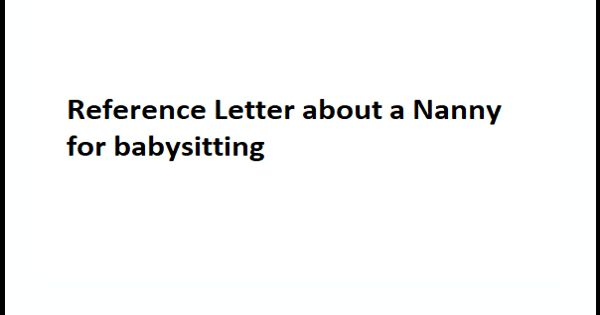 Reference Letter about a Nanny for babysitting