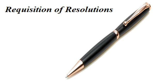 Requisition of Resolutions