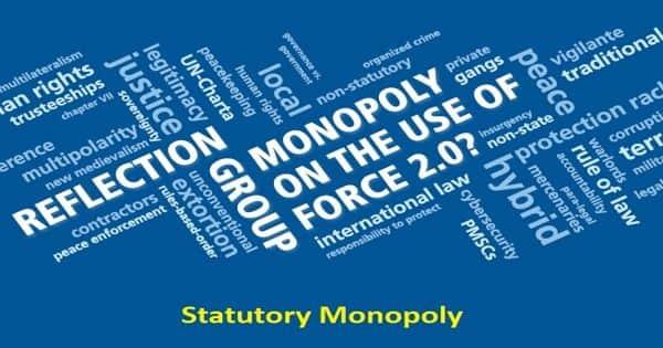Statutory Monopoly – a legal monopoly