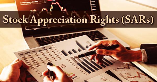 Stock Appreciation Rights (SARs)