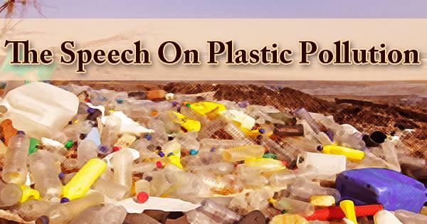 The Speech On Plastic Pollution