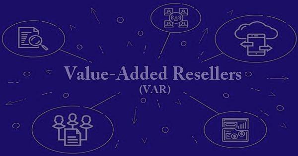Value-Added Resellers (VAR)