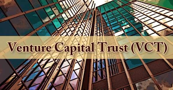 Venture Capital Trust (VCT)