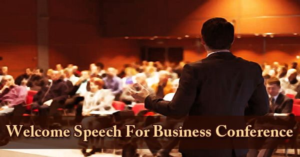 Welcome Speech For Business Conference