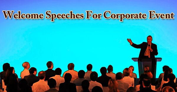 Welcome Speeches For Corporate Event