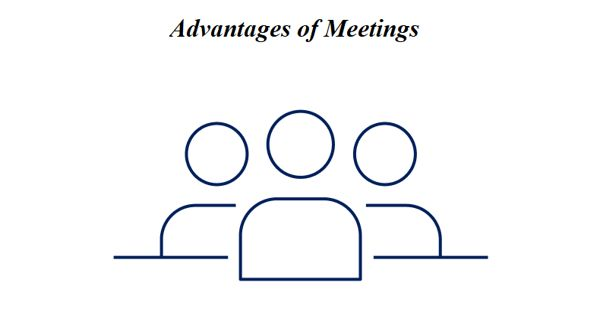 Advantages of Meetings in the workplace