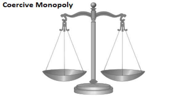 Coercive Monopoly – in economics and business ethics