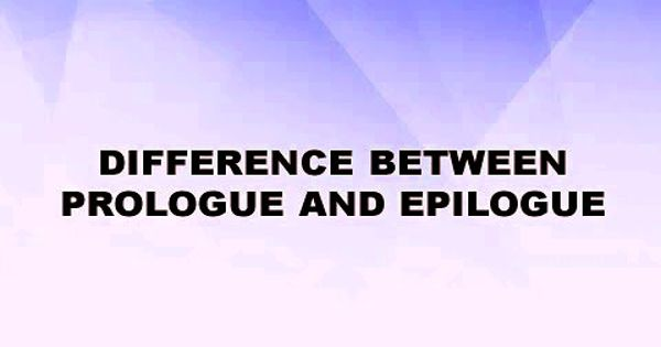 Difference between Prologue and Epilogue