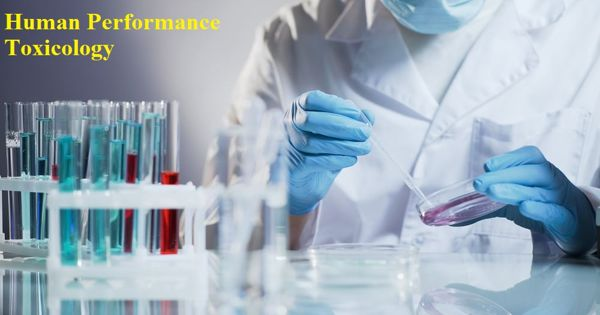 Human performance toxicology – a division of forensic toxicology