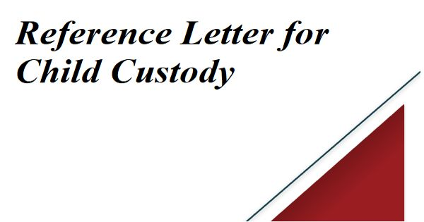 Reference Letter for Child Custody