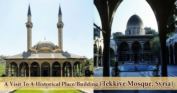 A Visit To A Historical Place/Building (Tekkiye Mosque, Syria)
