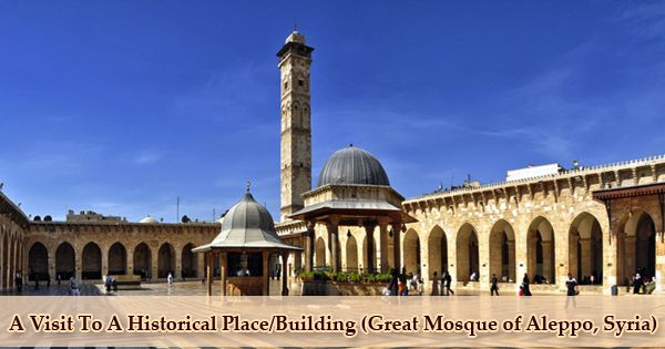 A Visit To A Historical Place/Building (Great Mosque of Aleppo, Syria)