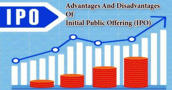 Advantages And Disadvantages Of Initial Public Offering (IPO)
