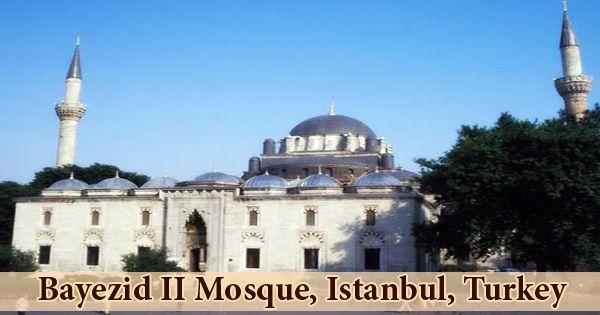 Bayezid II Mosque, Istanbul, Turkey