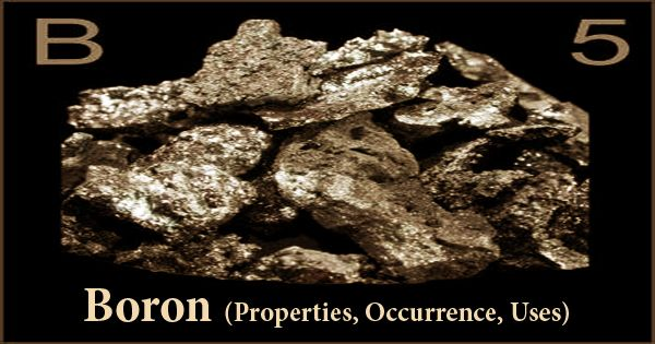 Boron (Properties, Occurrence, Uses)
