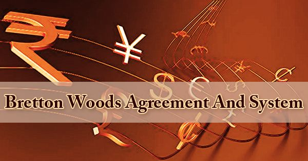 Bretton Woods Agreement And System