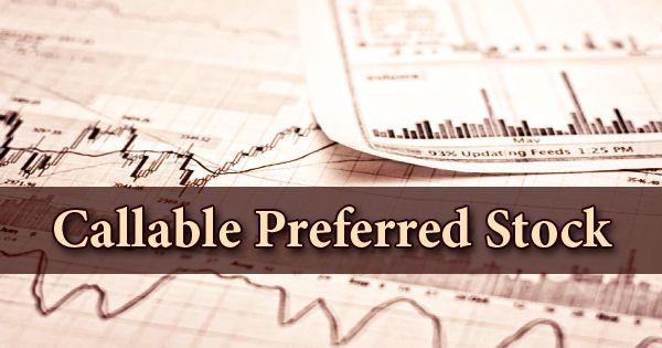 Callable Preferred Stock