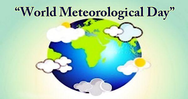 "Celebrating ""World Meteorological Day"""