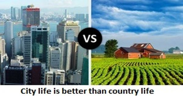 City life is better than country life – an Open Speech