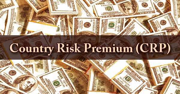 Country Risk Premium (CRP)
