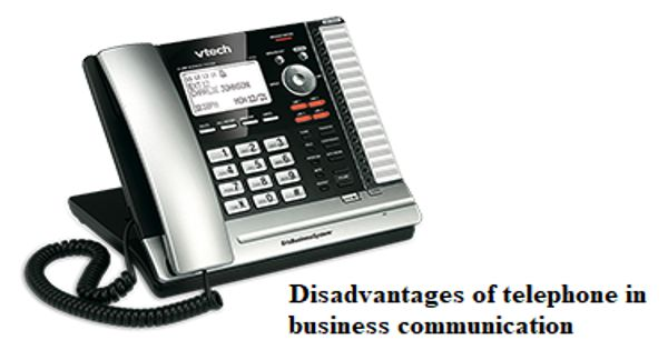 Disadvantages of telephone in business communication