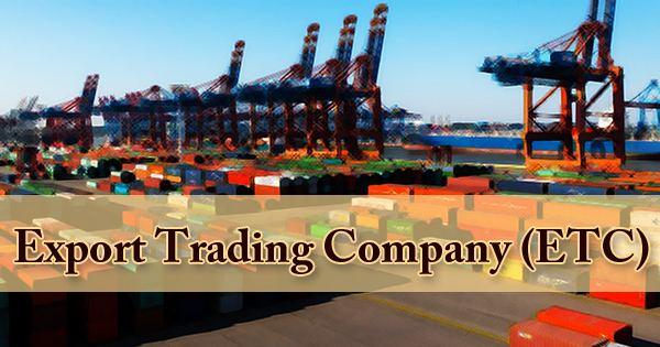 Export Trading Company (ETC)