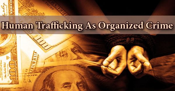 Human Trafficking As Organized Crime