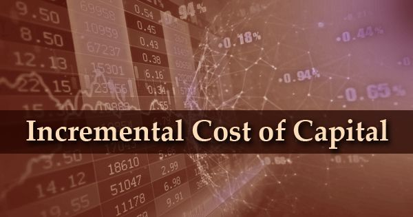 Incremental Cost of Capital