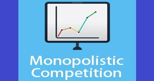 Monopolistic Competition – a type of imperfect competition