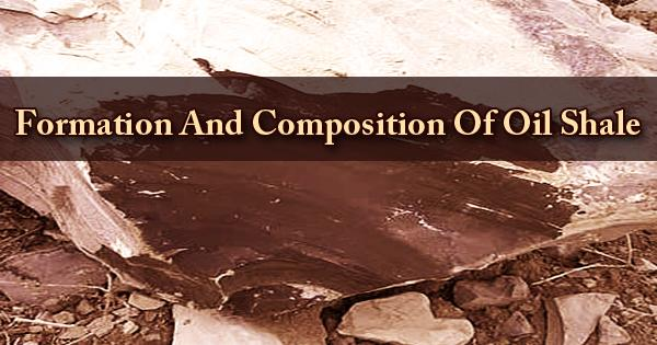 Formation And Composition Of Oil Shale