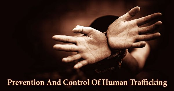 Prevention And Control Of Human Trafficking