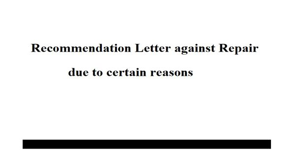 Recommendation Letter against Repair due to certain reasons