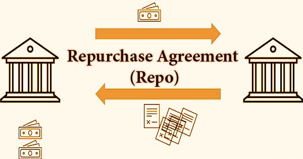 Repurchase Agreement (Repo)
