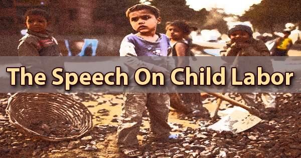 The Speech On Child Labor